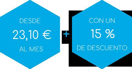 Desde 23,10€ al mes + Con un 15% de descuento